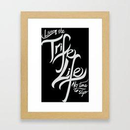 Living the Trife Life Framed Art Print