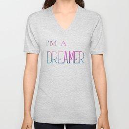 I 'm a Dreamer Unisex V-Neck