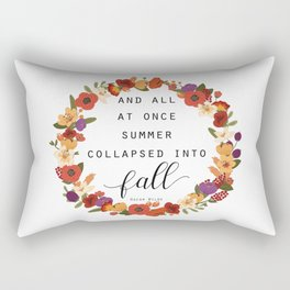 And All At Once Summer Collapsed Into Fall Rectangular Pillow