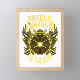 Shield Maiden We Can Fight For Ourselves Warrior Framed Mini Art Print