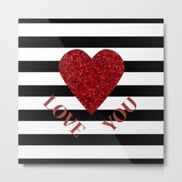 LOVE YOU Valentine print. Red glitter heart and black stripes congratulation card Metal Print