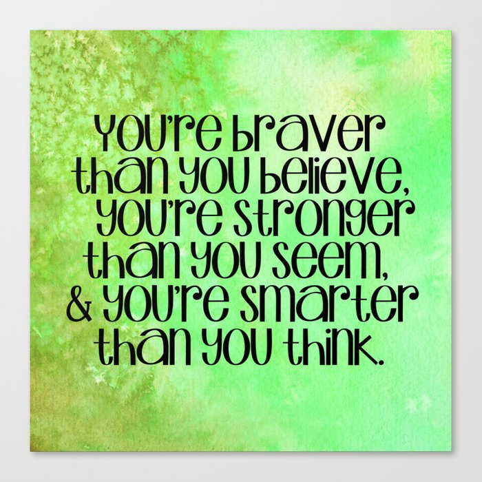 Youre Braver Than You Believe Quote On Green Watercolor Canvas