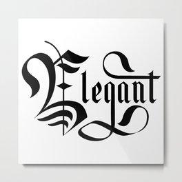 Elegant Lettering Gothic Metal Print