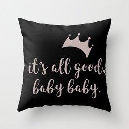 It's Still All Good Throw Pillow