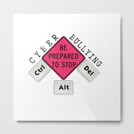 Stop Cyber Bullying Please Metal Print