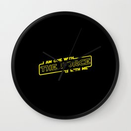 i am one with the force the force is with me Wall Clock