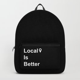 Local Is Better Backpack