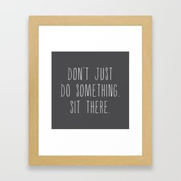 Sit There, Charcoal Black Framed Art Print