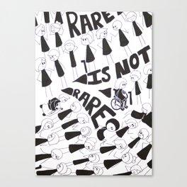 Rare Is Not Rare Canvas Print