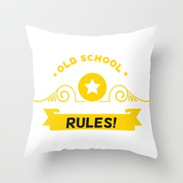 Old School Rules! Throw Pillow