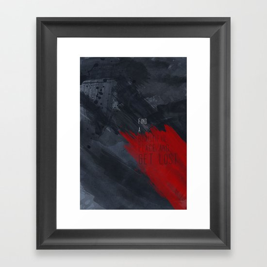 quote: find A beautiful place and get lost Framed Art Print
