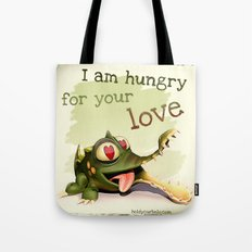 I am hungry for your love Tote Bag