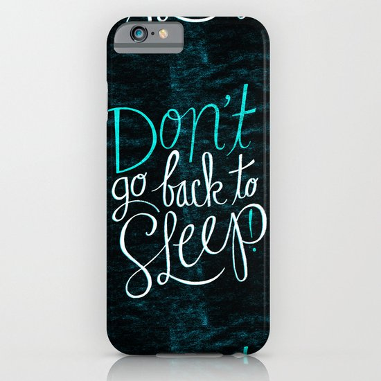 Don't Go Back To Sleep! iPhone & iPod Case