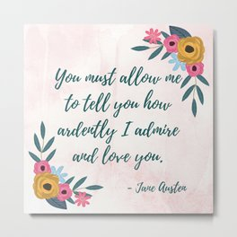 Pride and Prejudice Quote - Mr. Darcy Love Quote Metal Print