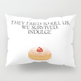 Hanukkah Special - Story of hanukka maccabis in short - They Tried to kill us, We survived. Indulge  Pillow Sham