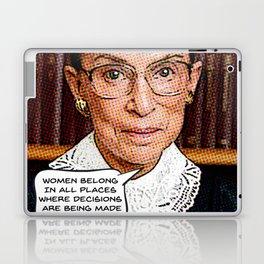 Ruth Bader Ginsburg: Women Belong Laptop & iPad Skin