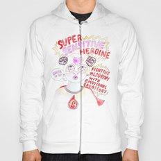 Super Sensitive Heroine Hoody