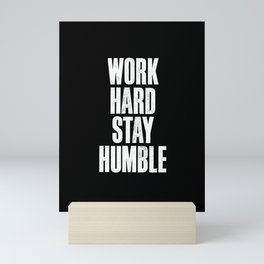 Work Hard Stay Humble Black and White Letterpress Poster Office Decor Tee Shirt Mini Art Print