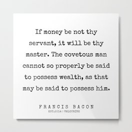 77  | Francis Bacon Quotes | 200205 Metal Print