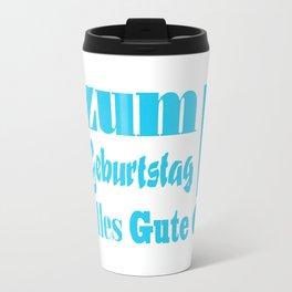 Happy Birthday – Zum Geburtstag alles Gute Travel Mug