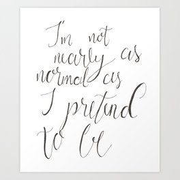 Not Nearly Normal Art Print