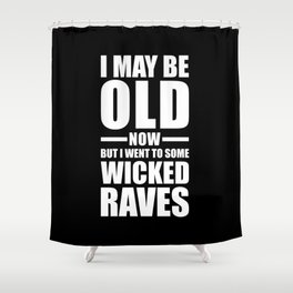 Wicked Raves EDM Quote Shower Curtain