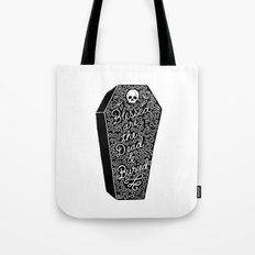 Blessed are the dead & buried Tote Bag