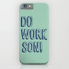 Do Work Son Slim Case iPhone 6s