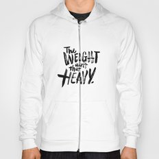 The Weight Ain't That Heavy Hoody