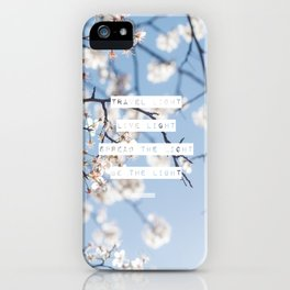Travel Light, Live Light, Spread The Light, Be The Light iPhone Case