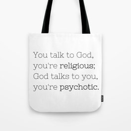 You're psychotic - House MD - TV Show Collection Tote Bag