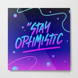 Stay Optimistic Metal Print