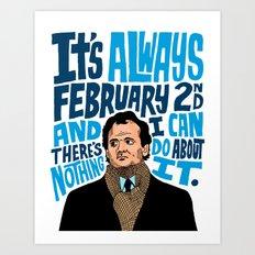 Groundhog's Day Art Print