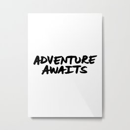'Adventure Awaits' Hand Letter Type Word Black & White Metal Print