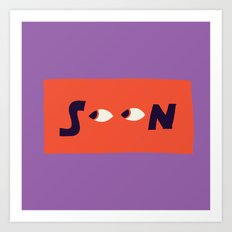SOON Art Print