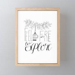 Feel Free To Explore b&w Framed Mini Art Print