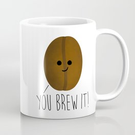 You Brew It Coffee Mug