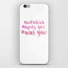 That Which Angers You Owns You iPhone & iPod Skin