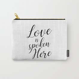 Love is spoken here Carry-All Pouch