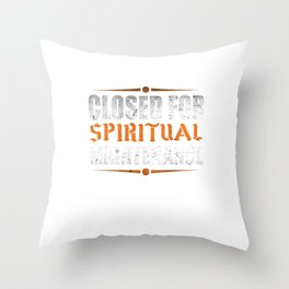 Closed For Spiritual Maintenance Throw Pillow