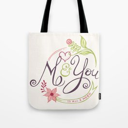 You and me is all I need Tote Bag