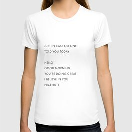 Just In Case No One Told You Today, Hello, Good Morning, You're Doing Great … Nice Butt T-shirt