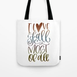I Love Fall Most Of All Tote Bag
