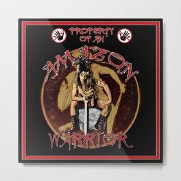 Property of an Amazon Warrior Metal Print