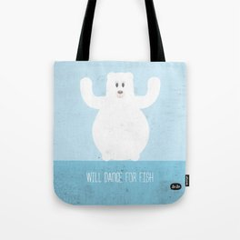 Will Dance For Fish Tote Bag