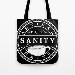 Artisan Crafted Cup Of Sanity Tote Bag