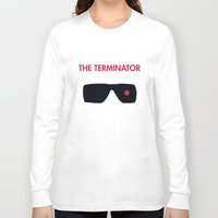 terminator Long Sleeve T-shirts featuring The Terminator by NotThatMikeMyers