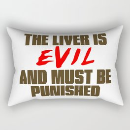 The Liver is Evil Rectangular Pillow