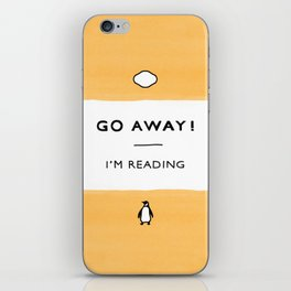Go Away! I'm Reading - Penguin Classic Book - Book Lover, Book Quote iPhone Skin