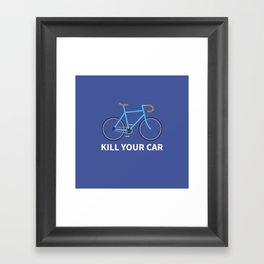 Kill Your Car Framed Art Print